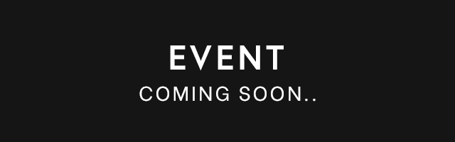 EVENT COMING SOON...